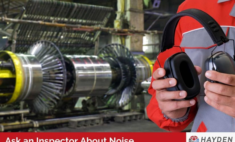 Ask an Inspector About Noise - Workplace Testing Service - Hayden Health & Safety